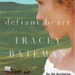 Defiant Heart by Tracey Bateman