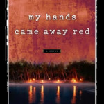 My Hands Came Away Red by Lisa McKay