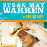 Taming Rafe By Susan May Warren & Blog Tour