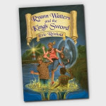 Ryann Watters and the King's Sword by Eric Reinhold ~ EJ's Take