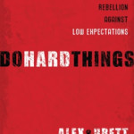 Do Hard Things by Alex and Brett Harris and Aussie giveaway