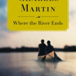 Preview of Charles Martin's Where the River Ends