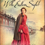 Blog tour of With Endless Sight by Allison Pittman and Aussie Giveaway