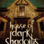 House of Dark Shadows by Robert Liparulo ~ Tim's Take