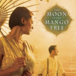 The Moon and the Mango Tree by Pamela Binnings Ewen ~ Tracy's Take