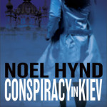 Conspiracy in Kiev by Noel Hynd