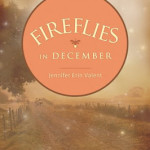 Jennifer Erin Valent's Fireflies in December coming in January, 2009