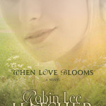 When Love Blooms by Robin Lee Hatcher