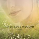 When Love Blooms by Robin Lee Hatcher