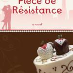 Sneak peek at Sandra Byrd's Piece de Resistance