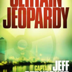 Certain Jeopardy by Jeff Struecker & Alton Gansky plus Open Giveaway