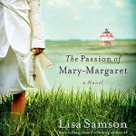 The Passion of Mary-Margaret by Lisa Samson & Aussie Giveaway