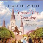 Crescent City Courtship by Elizabeth White