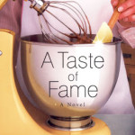 A Taste of Fame by Linda Evans Shepherd & Eva Marie Everson ~ Tracy's Take