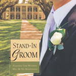 Stand-In Groom by Kaye Dacus ~ Tracy's Take