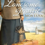 Love Finds You in Lonesome Prairie, Montana by Tricia Goyer & Ocieanna Fleiss