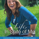 Blog tour of Life, In Spite of Me by Kristen Anderson with Tricia Goyer
