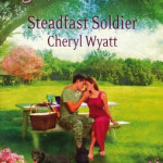 Steadfast Soldier by Cheryl Wyatt