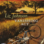 Vanishing Act by Liz Johnson