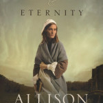 For Time & Eternity by Allison Pittman ~ Tracy's Take