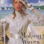 Making Waves by Lorna Seilstad