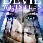 When the Devil Whistles by Rick Acker