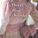 A Heart Most Worthy by Siri Mitchell