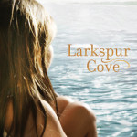 Larkspur Cove by Lisa Wingate