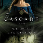 Cascade by Lisa T Bergren with North American giveaway