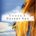Under A Desert Sky by DiAnn Mills