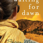Waiting for Dawn by Susan May Warren