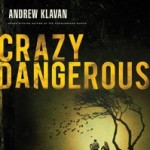 Character Spotlight ~ Andrew Klavan's Sam Hopkins from Crazy Dangerous