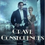 Grave Consequences by Lisa T Bergren