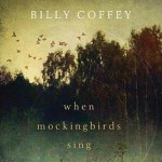 When Mockingbirds Sing by Billy Coffey ~ Tracy's Take