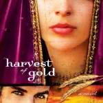 Harvest of Gold by Tessa Afshar with giveaway