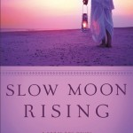 Slow Moon Rising by Eva Marie Everson
