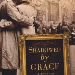 Shadowed by Grace by Cara Putman ~ Tracy's Take