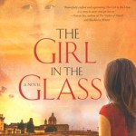 The Girl in the Glass by Susan Meissner ~ Tracy's Take