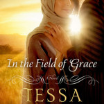 In the Field of Grace by Tessa Afshar with a giveaway