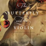 The Butterfly and the Violin by Kristy Cambron