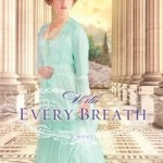 With Every Breath by Elizabeth Camden