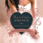 How to Catch a Prince by Rachel Hauck