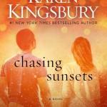 Chasing Sunsets by Karen Kingsbury