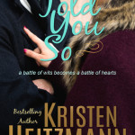 Told You So by Kristen Heitzmann