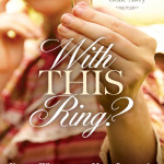 With This Ring? ~ Meet the Characters and a giveaway