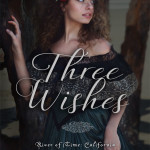 Three Wishes by Lisa T. Bergren