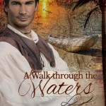 A Walk Through the Waters by Lynnette Bonner