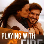 Playing with Fire by Susan May Warren