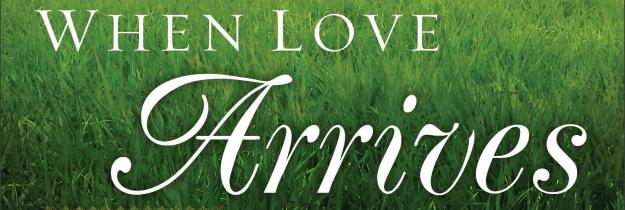 when-love-arrivescrop