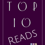 Top 10 Reads, 2017…plus a few more!